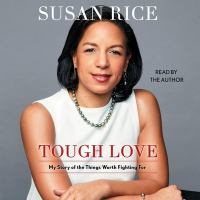 Imagen de portada para Tough love [sound recording CD] : my story of the things worth fighting for
