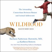 Cover image for Wildhood The Epic Journey from Adolescence to Adulthood in Humans and Other Animals.