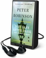 Cover image for Not safe after dark : and other stories [Playaway]