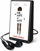 Cover image for The hate u give [Playaway]