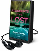 Cover image for Fragments of the lost [Playaway]
