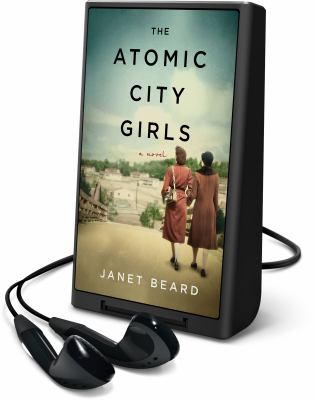 Cover image for The atomic city girls [Playaway]