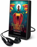 Cover image for The serpent's secret. bk. 1 [Playaway] : Kiranmala and the kingdom beyond series