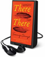 Cover image for There there [Playaway] : a novel
