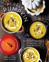 Cover image for Purely pumpkin : more than 100 wholesome recipes to share, savor, and warm your kitchen