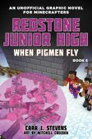 Cover image for Redstone Junior High. bk. 6 [graphic novel] : When pigmen fly