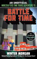 Cover image for Battle for time. bk. 6 : An unofficial Minecrafters time travel adventure series