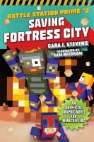 Cover image for Battle station prime. Vol. 2 [graphic novel] : Saving Fortress City : an unofficial graphic novel for Minecrafters