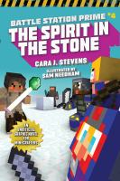 Cover image for Battle station prime. Vol. 4 [graphic novel] : Spirit in the stone : an unofficial graphic novel for Minecrafters