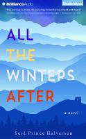 Cover image for All the winters after [sound recording CD] : a novel