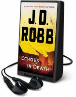Cover image for Echoes in death. bk. 44 [Playaway] : In death series