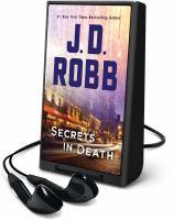 Imagen de portada para Secrets in death. bk. 45 [Playaway] : In death series
