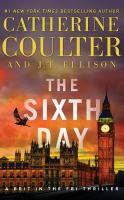 Cover image for The sixth day. bk. 5 [sound recording CD] : Brit in the FBI series