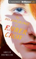 Imagen de portada para The disappearance of Ember Crow. bk. 2 [sound recording CD] : Tribe series