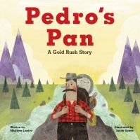 Cover image for Pedro's pan : a gold rush story