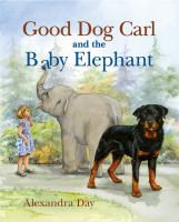 Cover image for Good Dog Carl and the baby elephant