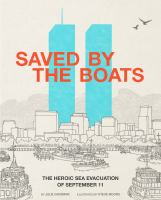 Cover image for Saved by the boats : the heroic sea evacuation of September 11