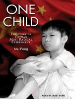 Cover image for One child [sound recording CD] : the story of China's most radical experiment