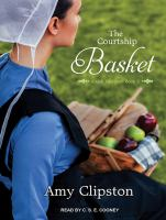 Cover image for The courtship basket. bk. 2 [sound recording CD] : Amish heirloom series