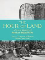 Cover image for The hour of land : a personal topography of America's national parks [sound recording (CD)]