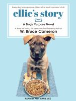 Cover image for Ellie's story. bk. 3 [sound recording CD] : Dog's purpose series