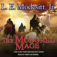 Cover image for The mongrel mage. bk. 19 [sound recording CD] : Saga of Recluce series
