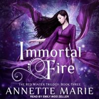 Cover image for Immortal fire. bk. 3 [sound recording CD] : Red winter series