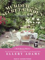 Cover image for Murder in the secret garden Book Retreat Mystery Series, Book 3.