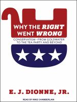Imagen de portada para Why the right went wrong Conservatism From Goldwater to the Tea Party and Beyond.