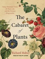 Cover image for The cabaret of plants forty thousand years of plant life and the human imagination