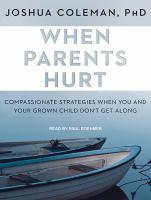Imagen de portada para When parents hurt compassionate strategies when you and your grown child don't get along