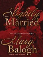Cover image for Slightly married Bedwyn Saga, Book 3.