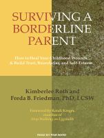 Cover image for Surviving a borderline parent how to heal your childhood wounds and build trust, boundaries, and self-esteem