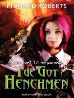 Imagen de portada para Please don't tell my parents I've got henchmen