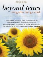 Cover image for Beyond tears living after losing a child, revised edition
