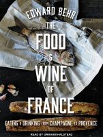 Cover image for The food and wine of France eating and drinking from Champagne to Provence
