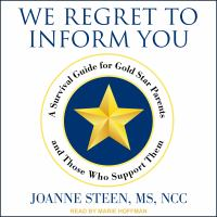Cover image for We regret to inform you A Survival Guide for Gold Star Parents and Those Who Support Them.