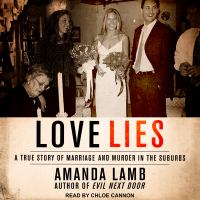 Cover image for Love lies a true story of marriage and murder in the suburbs