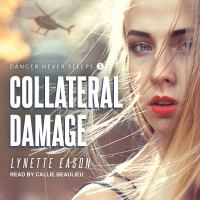 Cover image for Collateral damage. bk. 1 [sound recording CD] : Danger never sleeps series