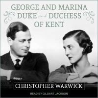 Cover image for George and marina Duke and Duchess of Kent