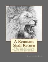 Cover image for A remnant shall return : a latter-day study of the restoration of the lost ten tribes