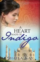 Cover image for A heart made of indigo. bk. 1 : Journeys of the heart series