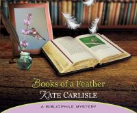 Cover image for Books of a feather. bk. 10 [sound recording CD] : Bibliophile mystery series