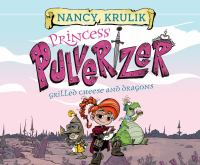 Cover image for Grilled cheese and dragons. bk. 1 [sound recording CD] : Princess Pulverizer series