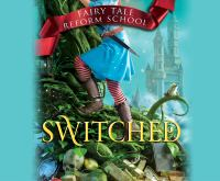 Cover image for Switched. bk. 4 [sound recording CD] : Fairy Tale Reform School series