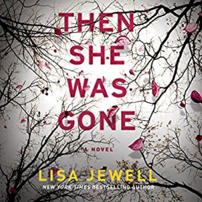 Cover image for Then she was gone [Playaway]