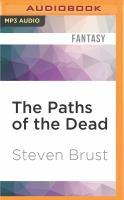Imagen de portada para The paths of the dead. bk. 3 [sound recording MP3] : Khaavren romances series