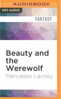 Imagen de portada para Beauty and the werewolf. bk. 6 [sound recording MP3] : Tale of the five hundred kingdoms series