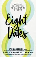 Cover image for Eight dates Essential Conversations for a Lifetime of Love.