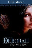 Cover image for Deborah : prophetess of God : a novel